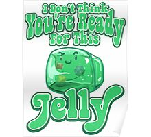 Gelatinous Cube - I don't think you're ready for this jelly  Poster