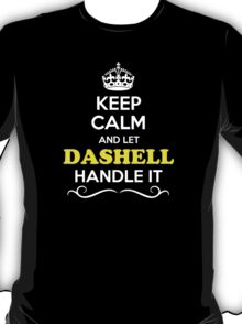Keep Calm and Let DASHELL Handle it T-Shirt
