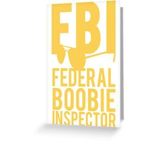 FBI Federal Boobie Inspector Greeting Card