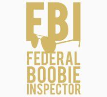 FBI Federal Boobie Inspector by mralan