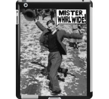 Mister Whirl Wide: Dancing in the Streets iPad Case/Skin