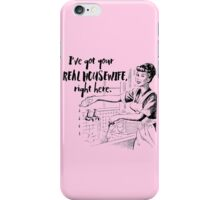 Real Housewife Parody - Retro 50s Housewife - Real Housewives Do Dishes - Clean - Sarcasm iPhone Case/Skin