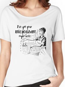 Real Housewife Parody - Retro 50s Housewife - Real Housewives Do Dishes - Clean - Sarcasm Women's Relaxed Fit T-Shirt