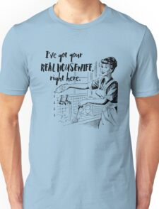 Real Housewife Parody - Retro 50s Housewife - Real Housewives Do Dishes - Clean - Sarcasm Unisex T-Shirt