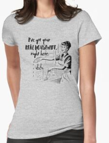 Real Housewife Parody - Retro 50s Housewife - Real Housewives Do Dishes - Clean - Sarcasm Womens Fitted T-Shirt