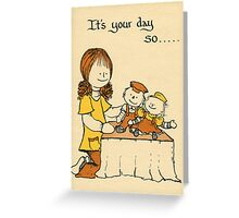 Your Day Greeting Card