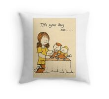 Your Day Throw Pillow