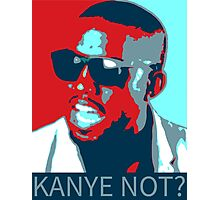 Kanye Not? Kanye West Poster Photographic Print