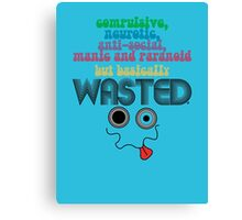 Wasted - Your Honest Party Shirt Canvas Print