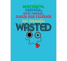 Wasted - Your Honest Party Shirt Photographic Print