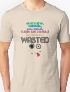 Wasted - Your Honest Party Shirt Unisex T-Shirt