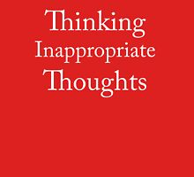 Thinking inappropriate thoughts Unisex T-Shirt