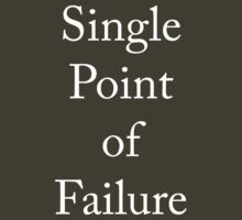 Single point of Failure by OrsonKent