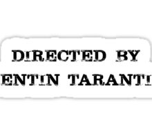 Directed By Quentin Tarantino Sticker