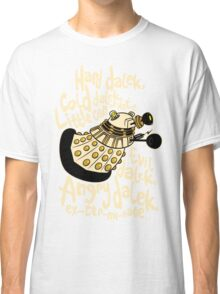 Hard Dalek (Soft Kitty Parody) Classic T-Shirt