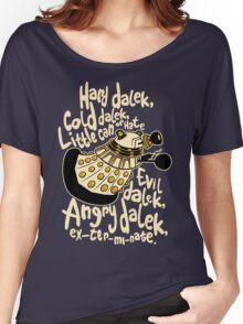 Hard Dalek (Soft Kitty Parody) Women's Relaxed Fit T-Shirt