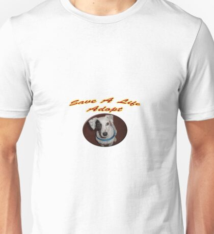 Save A Life Adopt Unisex T-Shirt