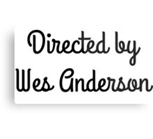 Directed By Wes Anderson Metal Print