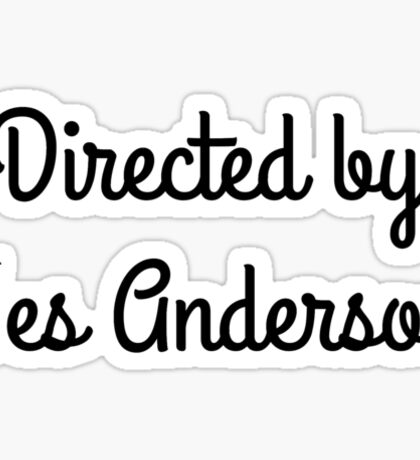 Directed By Wes Anderson Sticker