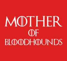 Mother of Bloodhounds T Shirt by bitsnbobs