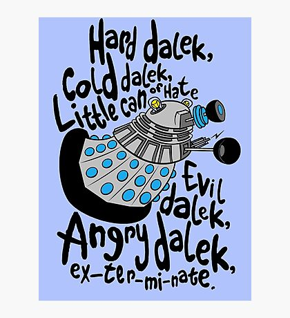 Skaro Dalek (Soft Kitty Parody) Photographic Print