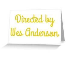 Directed By Wes Anderson (blue and yellow) Greeting Card