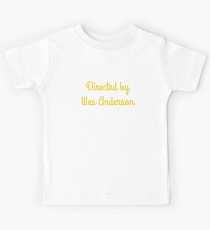 Directed By Wes Anderson (blue and yellow) Kids Tee