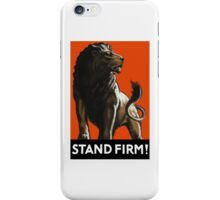 Stand Firm Lion -- WW2 Propaganda iPhone Case/Skin