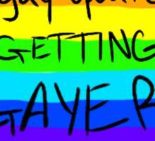 Gay Update: Getting Gayer Sticker