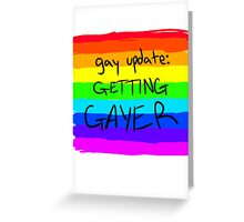 Gay Update: Getting Gayer Greeting Card