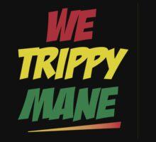 We Trippy Mane - Rastafari by imperviousarts