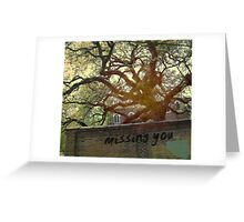 i miss you in the memories we haven't made yet... Greeting Card