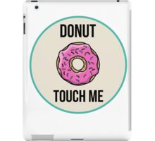Donut Touch Me iPad Case/Skin