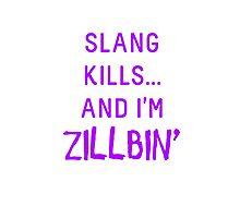 Slang Kills... (purple) Photographic Print