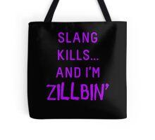 Slang Kills... (purple) Tote Bag