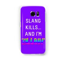 Slang Kills... (white/rainbow) Samsung Galaxy Case/Skin