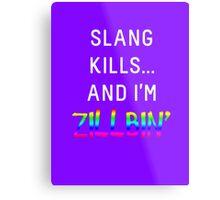 Slang Kills... (white/rainbow) Metal Print
