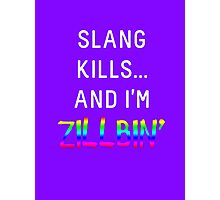 Slang Kills... (white/rainbow) Photographic Print