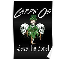 Carpe Os-Seize The Bone! Poster