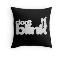 Don't Blink: Dark Version Throw Pillow