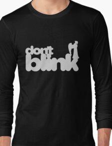 Don't Blink: Dark Version Long Sleeve T-Shirt