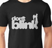 Don't Blink: Dark Version Unisex T-Shirt