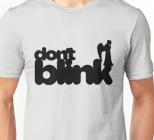 Don't Blink: Light Version Unisex T-Shirt