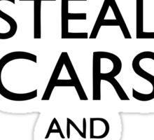 Steal Cars And Shoot Cops, GTA (Grand Theft Auto) Motto Sticker