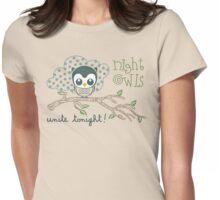 Night Owls Unite Tonight Womens Fitted T-Shirt