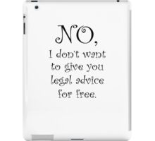 No I dont want to give you legal advice for free iPad Case/Skin