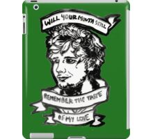 Will Your Mouth Still Remember the Taste of My Love iPad Case/Skin