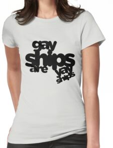 Gay Ships Are Yay Ships Womens Fitted T-Shirt