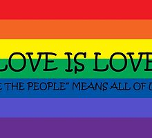 Love Is Love by keepcalmart