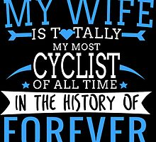 MY WIFE IS TOTALLY MY MOST CYCLIST by fancytees